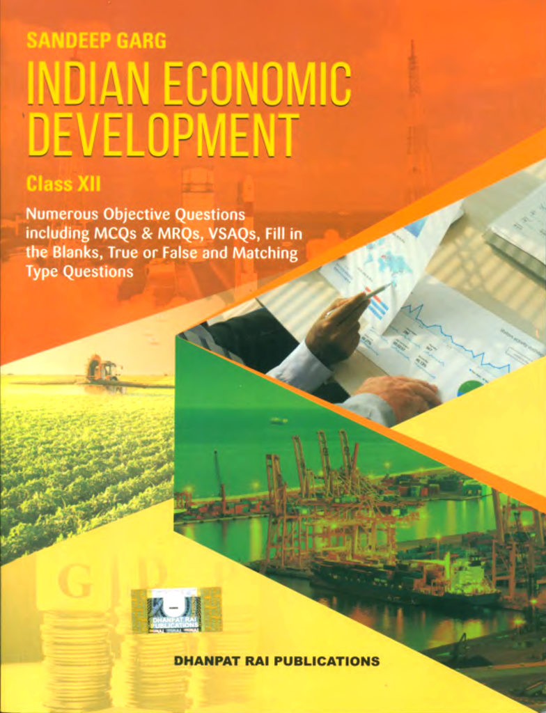 Indian Economic and Development for class XII by Sandeep garg